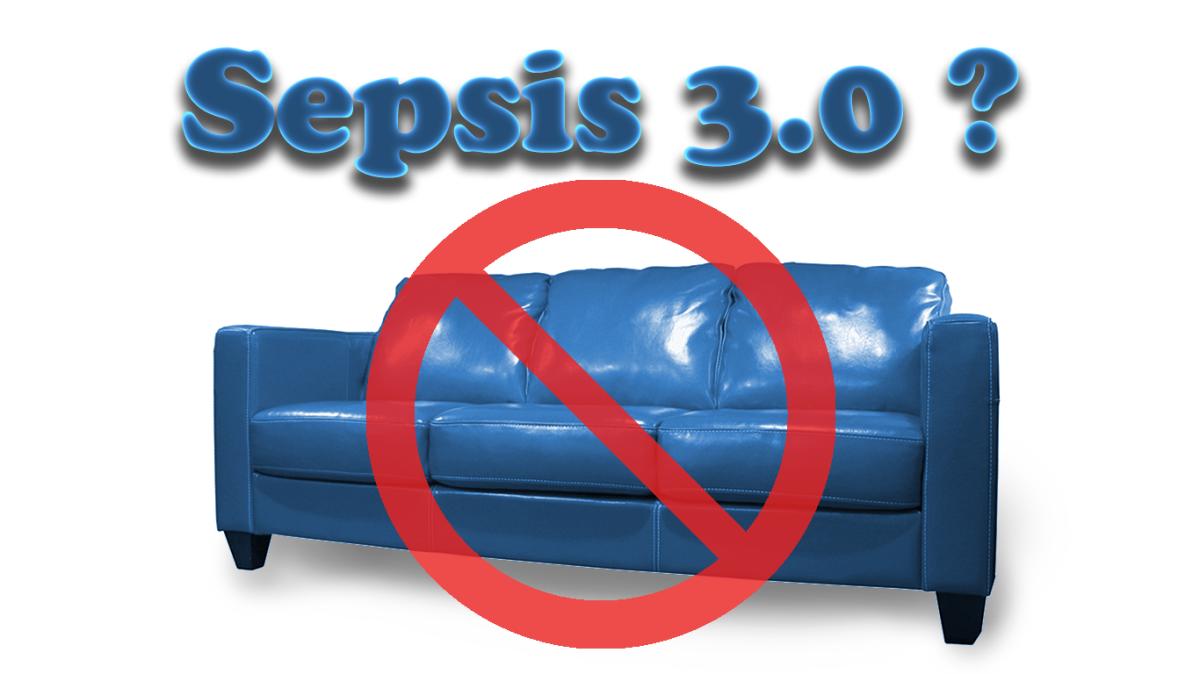 First10EM sepsis 3.0 no thank you sofa