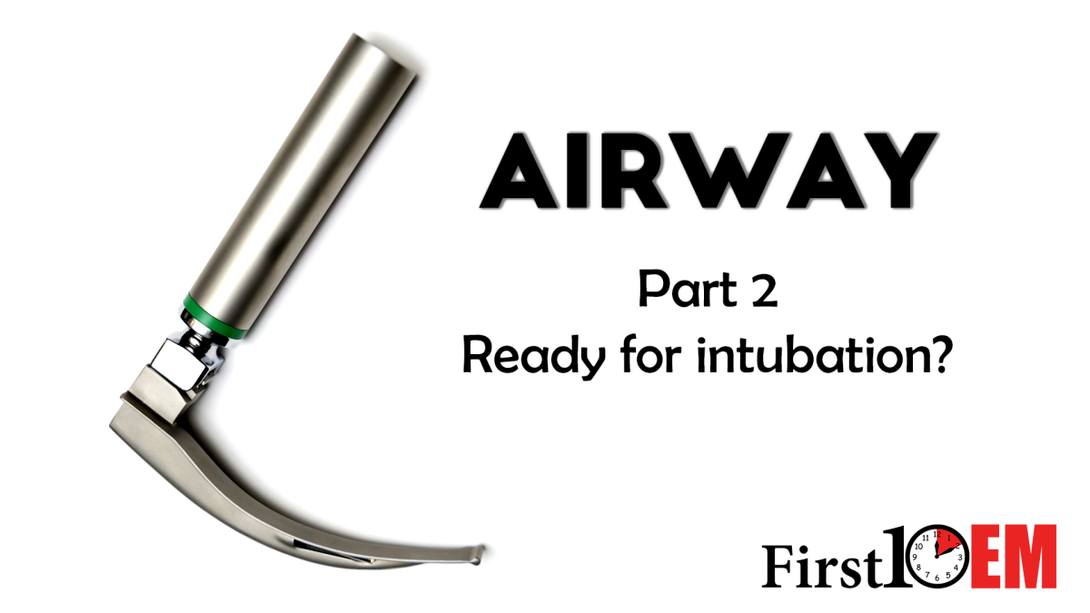 Emergency Airway Management Part 2: Is the patient ready for intubation?